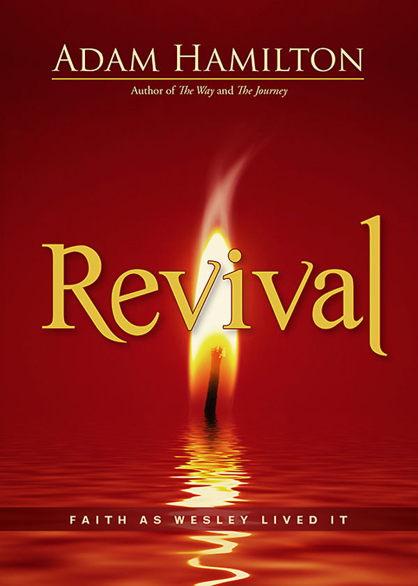 """""""Revival, Faith as Wesley Lived It"""" Book Study begins Tuesday, July 14th"""